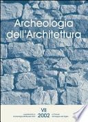 Archeologia dell'Architettura, VII, 2002