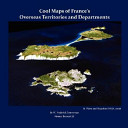 Cool Maps of France s Overseas Territories and Departments