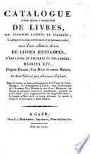 Catalogue d'une belle collection de livres ... livres d'estampes ... dessins etc., ... délaissé par plusieurs défunts ...