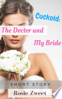 Cuckold The Doctor And My Bride