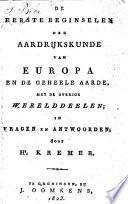 De eerste beginselen der aardrijkskunde van Europa en de geheele aarde, met de overige werelddeelen, in vragen en antwoorden