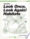 Teaching Look Once, Look Again! Habitats Teaching Guide