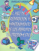 El ABC de la reparaci  n y mantenimiento de los aparatos electrodom  sticos