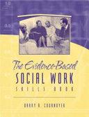 The Evidence based Social Work Skills Book