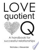 Love Quotient   A Handbook for Successful Relationships