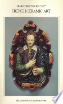 Seventeenth-Century French Ceramic Art