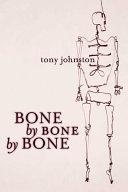 Bone by Bone by Bone