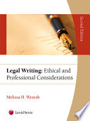 Legal Writing  Ethical and Professional Considerations