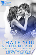I Hate You A Little Bit More