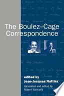 The Boulez Cage Correspondence