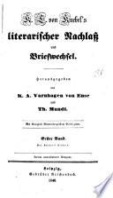 K.L. von Knebel's literarischer Nachlass und Briefwechsel, herausg. von K.A. Varnhagen von Ense und T. Mundt
