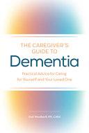 The Caregiver s Guide to Dementia Book PDF