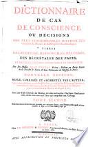 Dictionnaire des cas de conscience ou décisions par ordre alphabétique des plus considérables difficultés touchant la morale et la discipline ecclésiastique