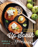 The Up South Cookbook  Chasing Dixie in a Brooklyn Kitchen