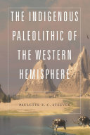 The Indigenous Paleolithic of the Western Hemisphere Book