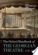 The Oxford Handbook of the Georgian Theatre 1737 1832
