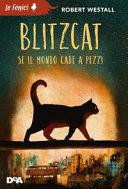Blitzcat : [se il mondo cade a pezzi]