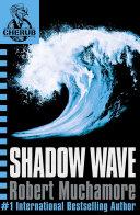 CHERUB  Shadow Wave