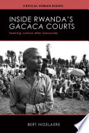 Inside Rwanda's /Gacaca/ Courts The Country As A Whole Struggled