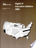 Digest of Education Statistics  2008