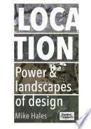 Location Power And Landscapes Of Design