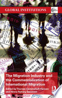 The Migration Industry and the Commercialization of International Migration