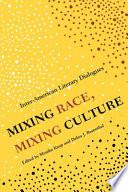 Mixing Race, Mixing Culture