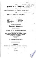 The House Book   Or  Family Chronicle of Useful Knowledge  and Cottage Physician