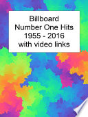Billboard Number One Hits 1955 2017 With Youtube Links