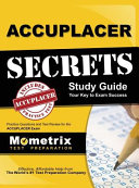 Accuplacer Secrets Study Guide  Practice Questions and Test Review for the Accuplacer Exam