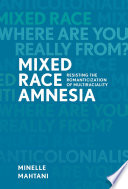 Mixed Race Amnesia