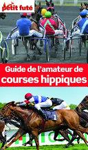 illustration Guide de l'amateur de courses hippiques 2013 Petit Futé (avec cartes, photos + avis des lecteurs)