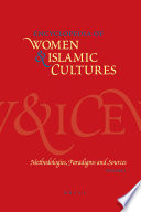 Encyclopedia of Women & Islamic Cultures, Vol. 1: Methodologies, Paradigms and Sources
