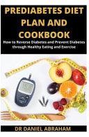 Prediabetes Diet Plan And Cookbook