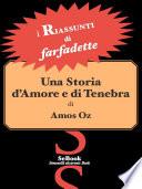Una storia d'amore e di tenebra di Amos Oz - RIASSUNTO