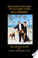 real estate fortunes no money down millionaires the untold story