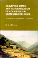 Harvesting Water and Rationalization of Agriculture in North Medieval India
