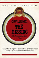Orville Nix : known home movie of the assassination made by...