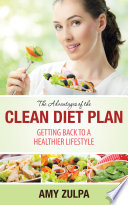 The Advantages of the Clean Diet Plan