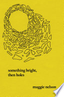 Something Bright  Then Holes