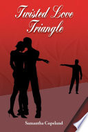 Twisted Love Triangle