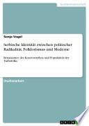 Serbische Identität zwischen politischer Radikalität, Folklorismus und Moderne - Renaissance des Kosovomythos' und Popularität des Turbofolks als Phänomene der serbischen Identitätsfindung