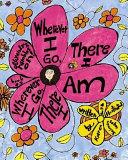 Wherever I Go, There I Am