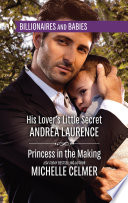 His Lover s Little Secret   Princess in the Making