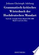 Grammatisch kritisches W  rterbuch der Hochdeutschen Mundart