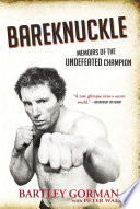 Bareknuckle  Memoirs of the Undefeated Champion