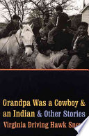 Grandpa Was a Cowboy and an Indian and Other Stories