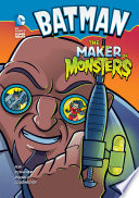 Batman The Maker Of Monsters