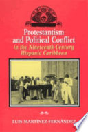 Protestantism and Political Conflict in the Nineteenth century Hispanic Caribbean