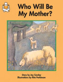 Who Will Be My Mother? : ...